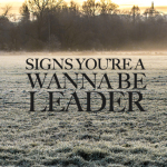 WANNABE 150x150 5 Signs Youre Just A Wanna Be Leader